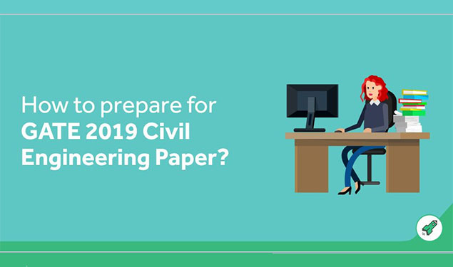 How Should I Prepare To Crack GATE 2019 Civil Engineering